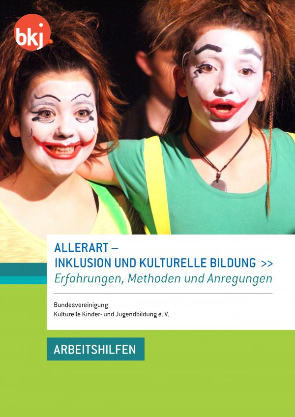 AllerArt – Inklusion und Kulturelle Bildung. Erfahrungen, Methoden und Anregungen