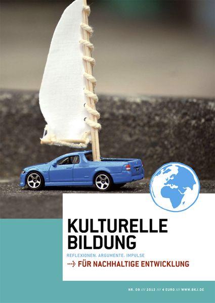 Kulturelle Bildung für nachhaltige Entwicklung /// Nr. 9