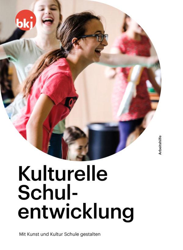 Titelbild Arbeitshilfe Kulturelle Schulentwicklung der BKJ 2019