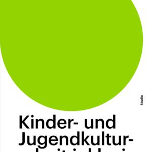 """Titelbild der Studie """"Kinder- und Jugendkulturarbeit inklusiv. Praxis, Reflexion, Haltungen"""" der BKJ"""