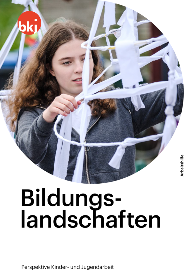 """Titelbild der BKJ-Arbeitshilfe """"Bildungslandschaften. Perspektive Kinder- und Jugendarbeit"""""""