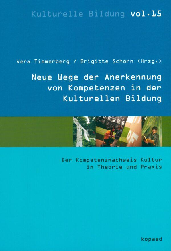 Titelbild des Buches Neue Wege der Anerkennung von Kompetenzen in der Kulturellen Bildung. Der Kompetenznachweis Kultur in Theorie und Praxis.
