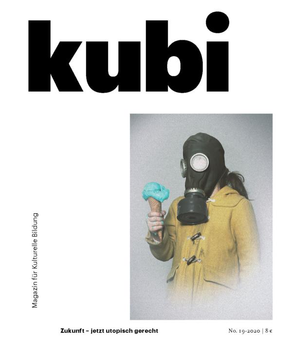 Titelbild kubi Ausgabe 19-2020 Zukunft – jetzt utopisch gerecht