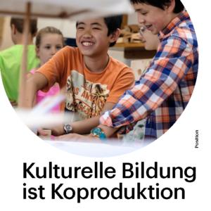 Titelbild des BKJ-Posistionspapiers Kulturelle Bildung ist Koproduktion