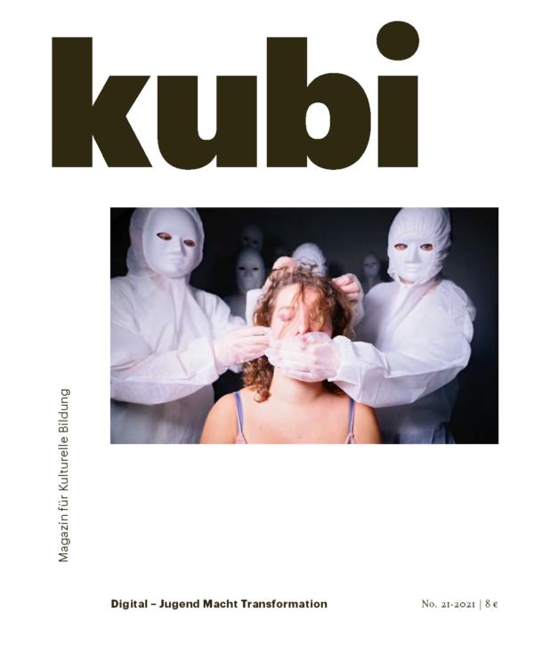 """Titelbild der Ausgabe No. 21 von kubi – Magazin für Kulturelle Bildung unter der Titel """"Digital – Jugend Macht Transformation"""""""